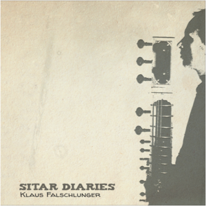 Klaus Falschlunger: Sitar Diaries