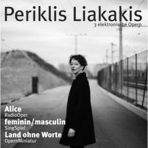 Periklis Liakakis – 3 elektronische Opern